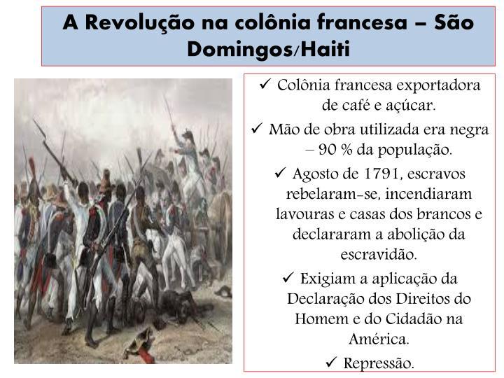 A Revolução na colônia francesa – São Domingos/Haiti