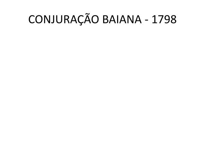 CONJURAÇÃO BAIANA - 1798