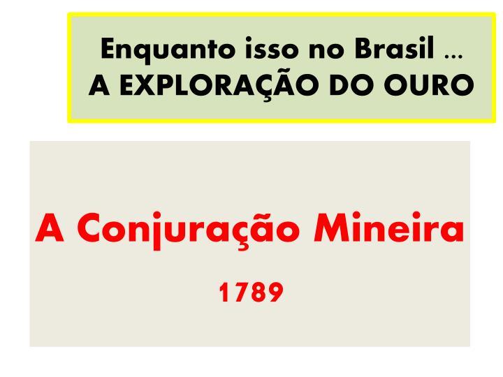 Enquanto isso no Brasil ...