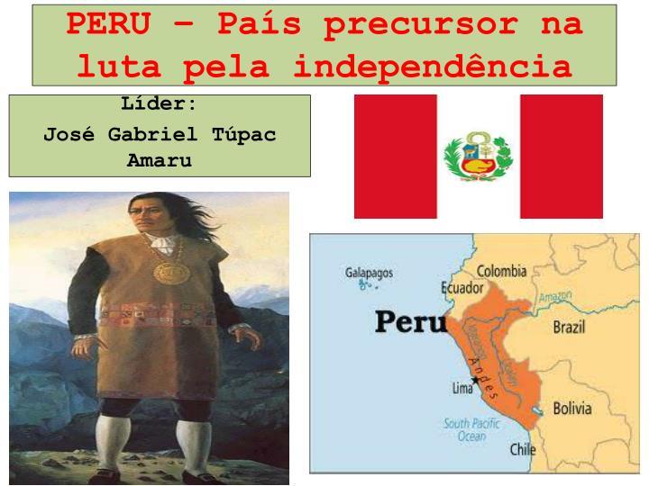 PERU – País precursor na luta pela independência