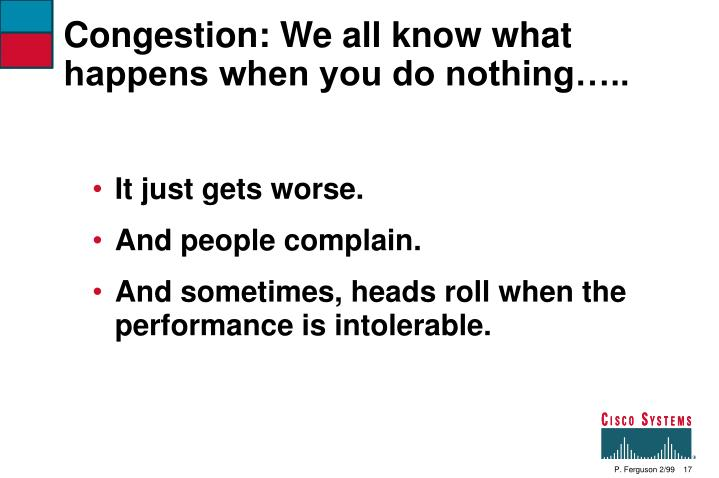 Congestion: We all know what happens when you do nothing…..
