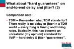 what about hard guarantees on end to end delay and jitter 3