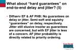 what about hard guarantees on end to end delay and jitter 5