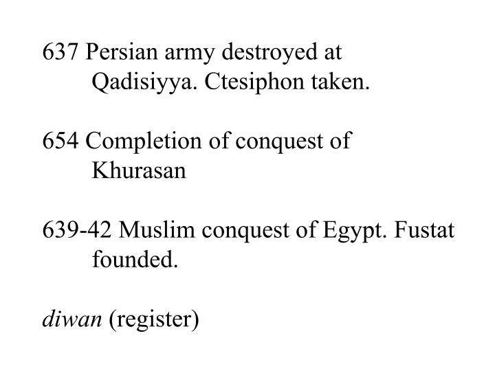 637 Persian army destroyed at