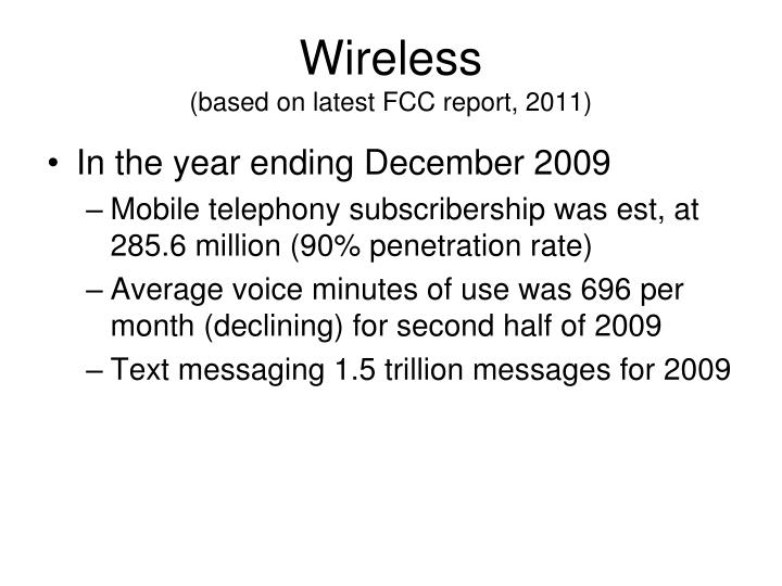 Wireless based on latest fcc report 2011