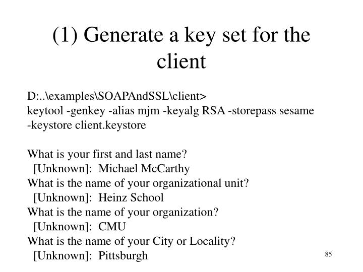 (1) Generate a key set for the client