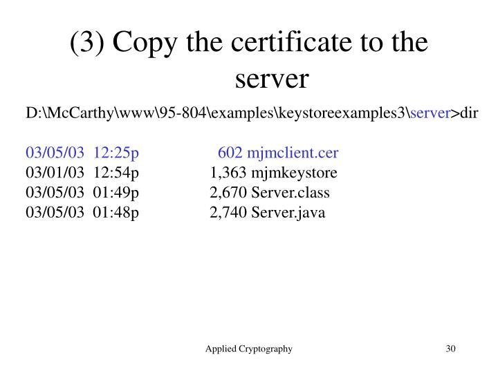 (3) Copy the certificate to the server