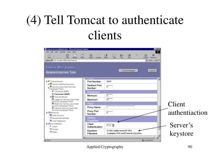 (4) Tell Tomcat to authenticate clients