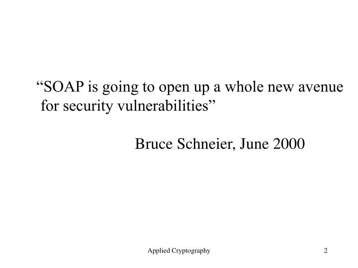 """SOAP is going to open up a whole new avenue"
