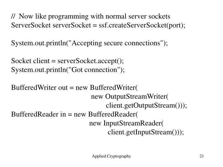 //  Now like programming with normal server sockets