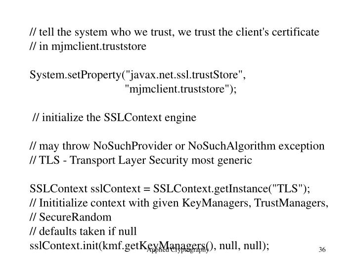 // tell the system who we trust, we trust the client's certificate
