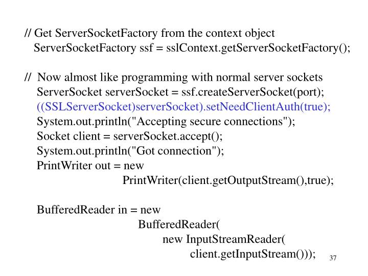 // Get ServerSocketFactory from the context object
