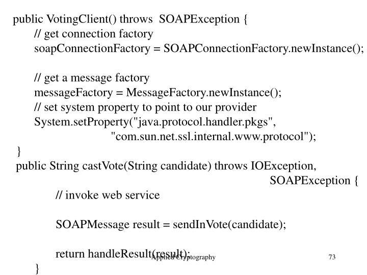 public VotingClient() throws  SOAPException {