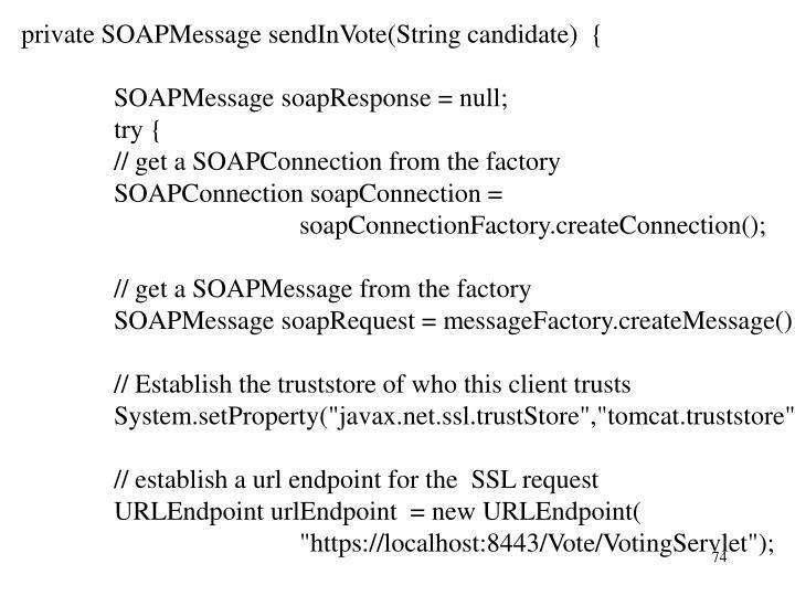 private SOAPMessage sendInVote(String candidate)  {