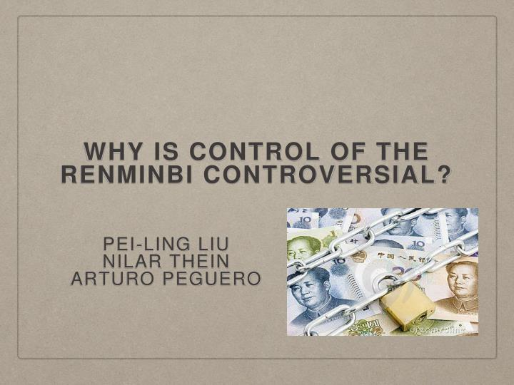 Why is control of the renminbi controversial?