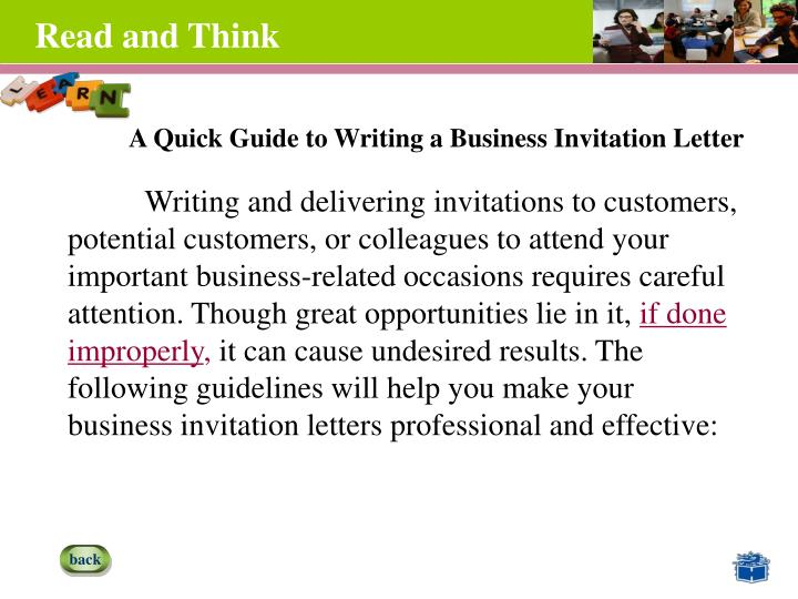 Writing and delivering invitations to customers, potential customers, or colleagues to attend your important business-related occasions requires careful attention. Though great opportunities lie in it,