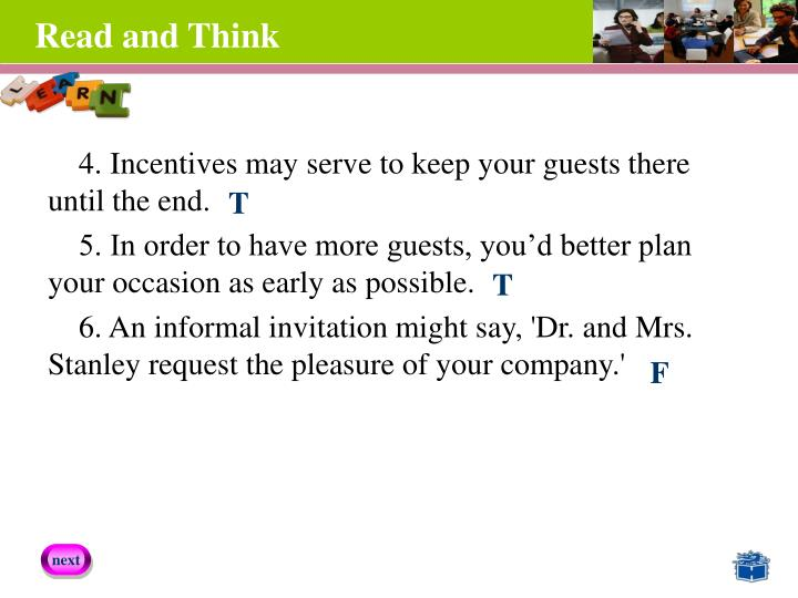 4. Incentives may serve to keep your guests there until the end.