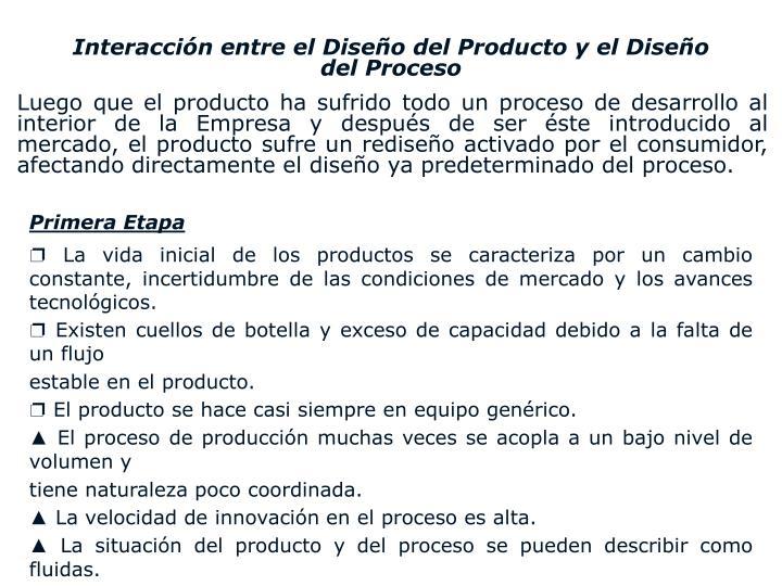 Interacción entre el Diseño del Producto y el Diseño del Proceso