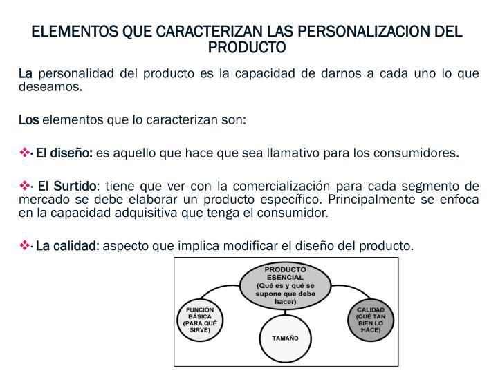 ELEMENTOS QUE CARACTERIZAN LAS PERSONALIZACION DEL PRODUCTO