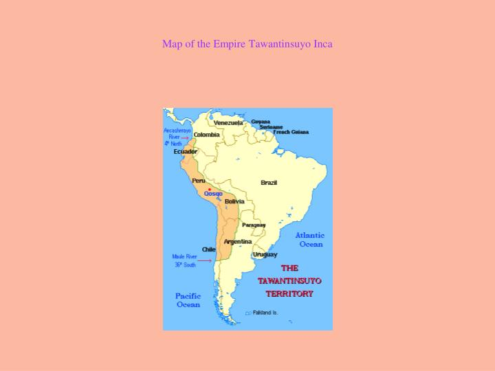 Map of the Empire Tawantinsuyo Inca