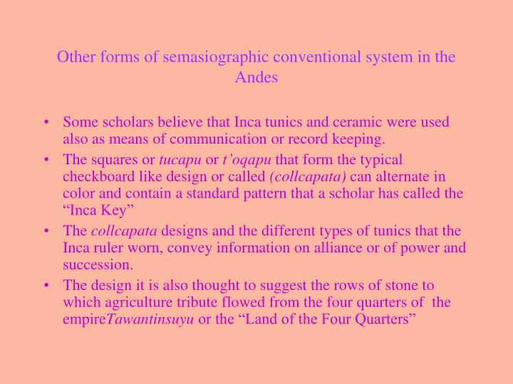 Other forms of semasiographic conventional system in the Andes