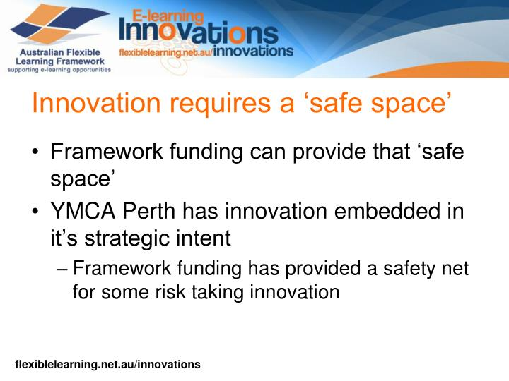 Innovation requires a 'safe space'