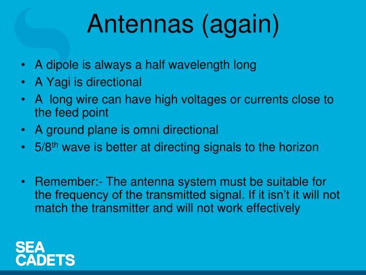 A dipole is always a half wavelength long