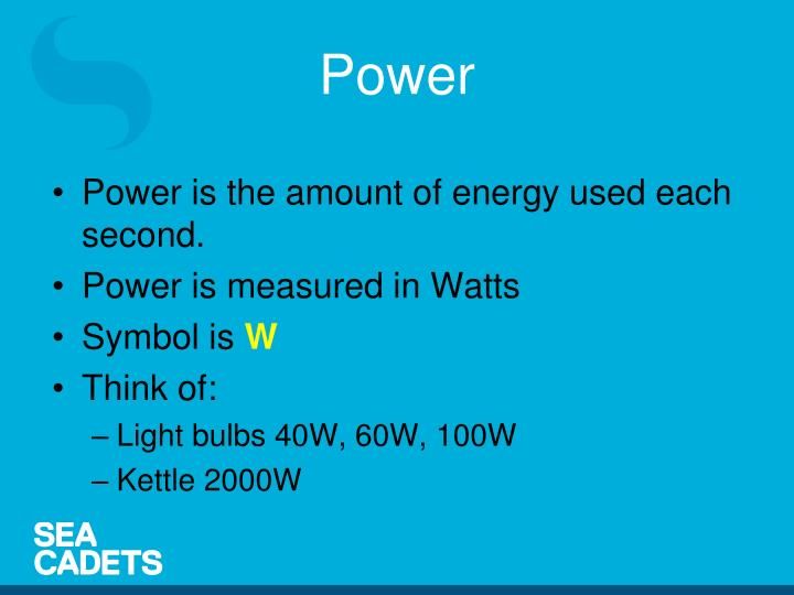 Power is the amount of energy used each second.