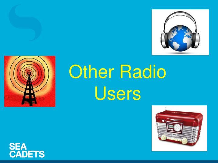 Other Radio Users