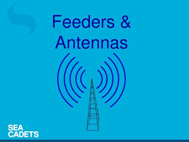 Feeders & Antennas
