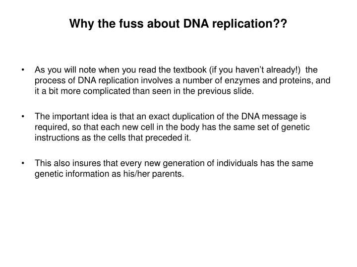 Why the fuss about DNA replication??