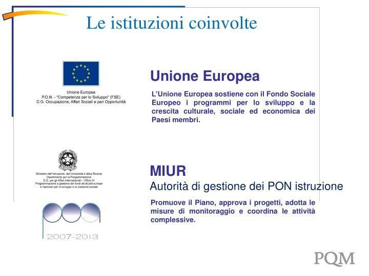 L'Unione Europea sostiene con il Fondo Sociale Europeo i programmi per lo sviluppo e la crescita culturale, sociale ed economica dei Paesi membri.