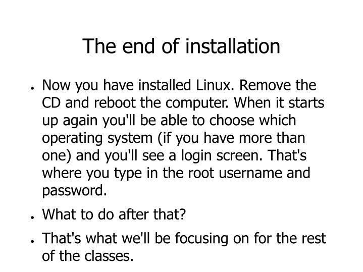 The end of installation