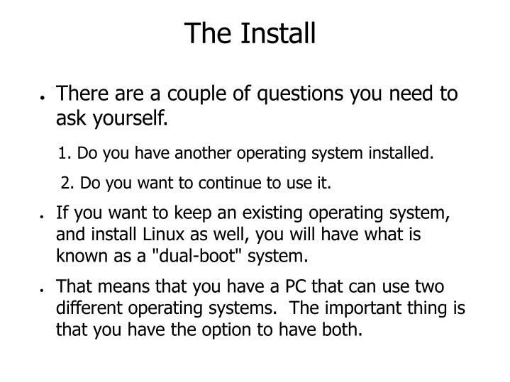 The Install