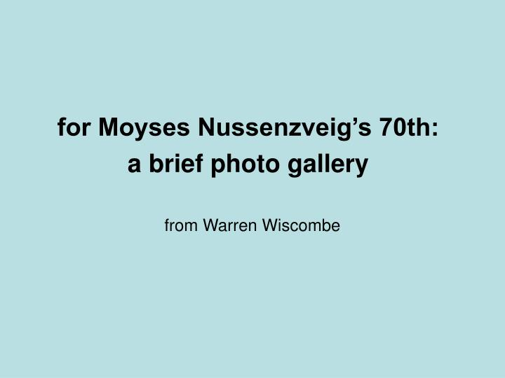 for Moyses Nussenzveig's 70th: