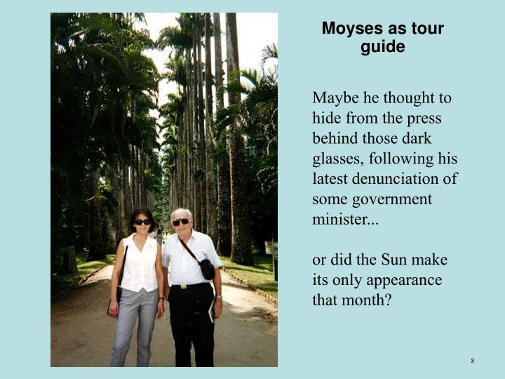 Moyses as tour guide