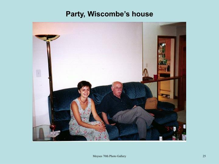 Party, Wiscombe's house