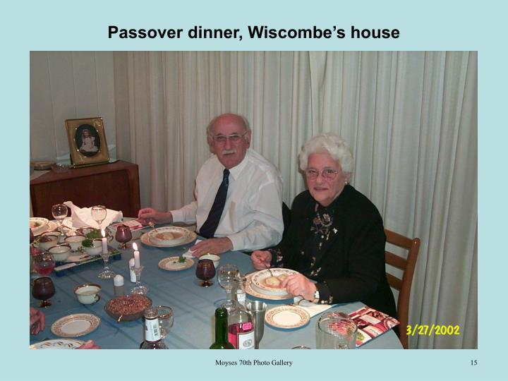 Passover dinner, Wiscombe's house