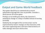 output and game world feedback3