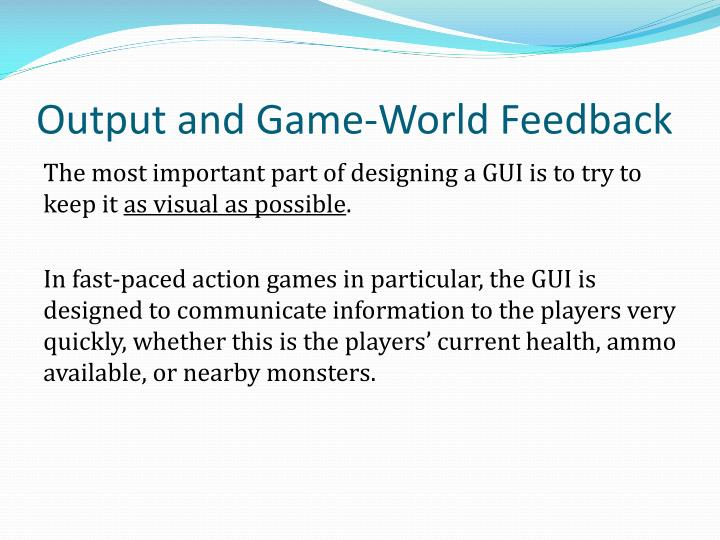 Output and Game-World Feedback