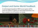 output and game world feedback9