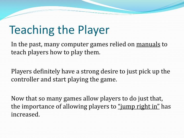 Teaching the Player