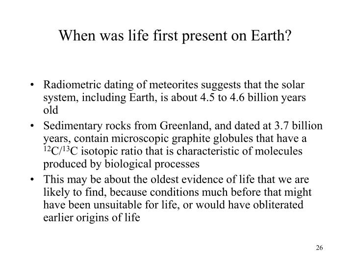 When was life first present on Earth?