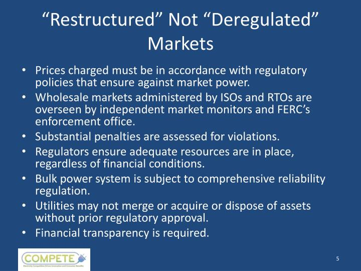 """Restructured"" Not ""Deregulated"" Markets"