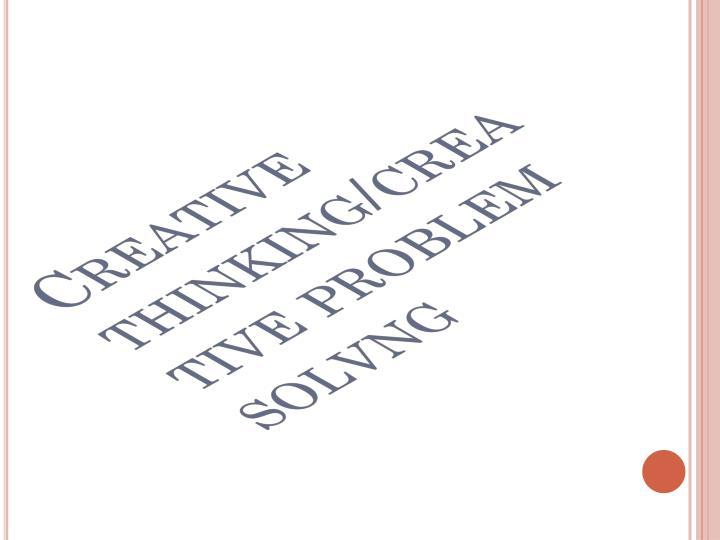 Creative thinking/creative problem