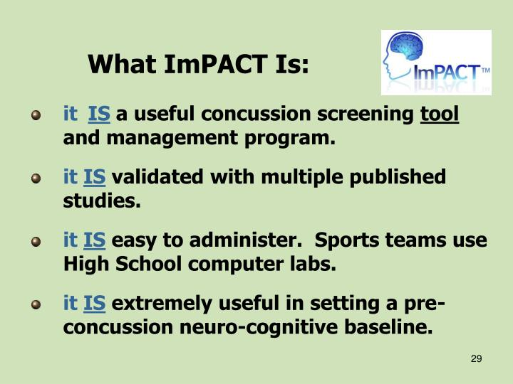 What ImPACT Is: