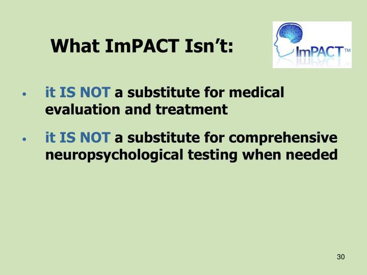 What ImPACT Isn't: