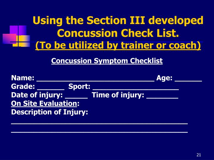 Using the Section III developed Concussion Check List.
