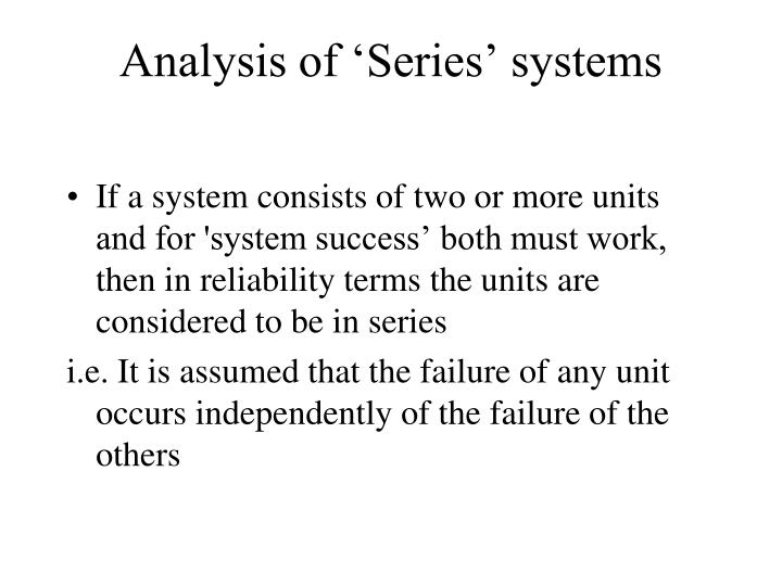 Analysis of 'Series' systems