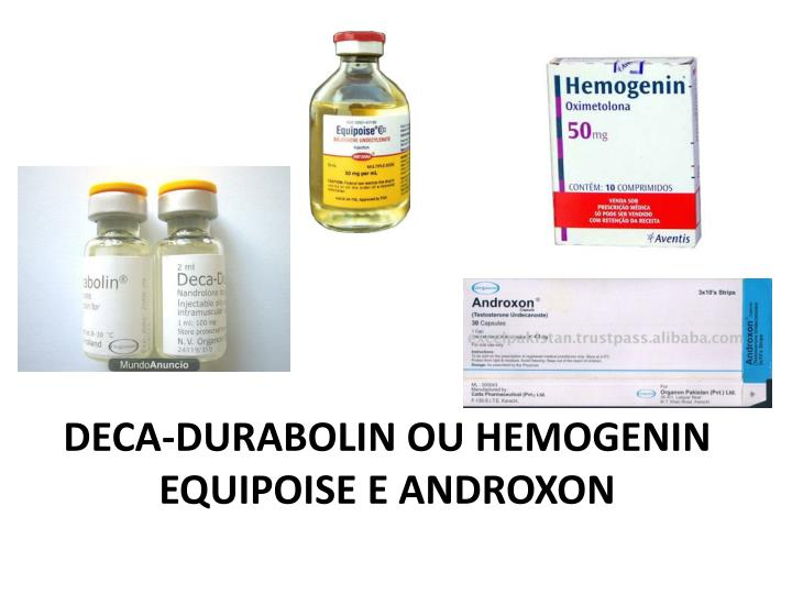 DECA-DURABOLIN OU HEMOGENIN    EQUIPOISE E ANDROXON